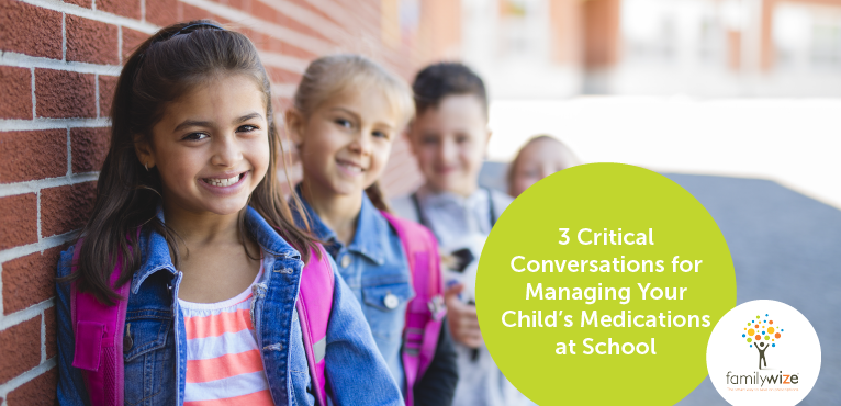 3 Critical Conversations for Managing Your Child's Medications at School