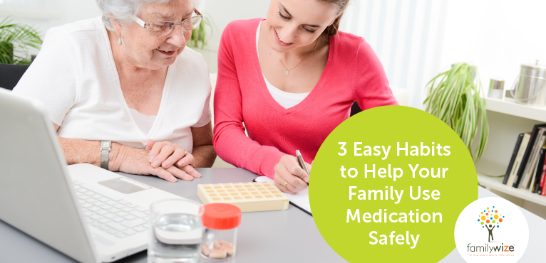 3 Easy Habits to Help Your Family Use Medication Safely
