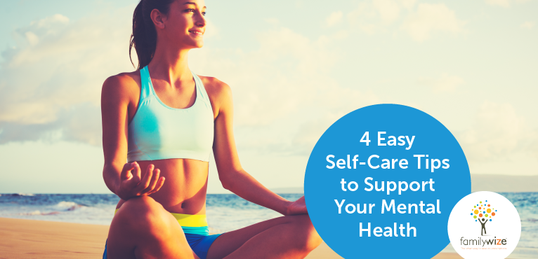 4 Easy Self-Care Tips to Support Your Mental Health