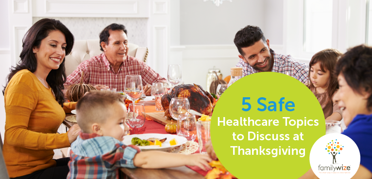 5 Safe Healthcare Topics to Discuss at Thanksgiving