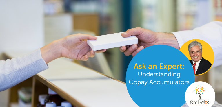 Ask an Expert Understanding Copay Accumulators