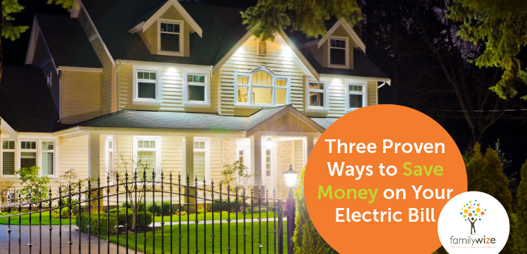 3 Proven Ways to Save Money on Your Electric Bill