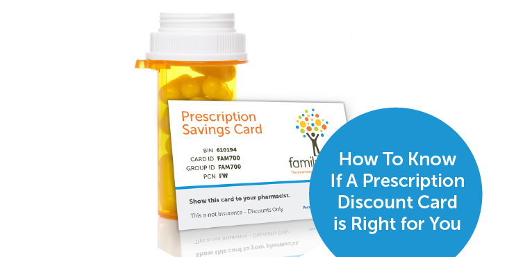 How To Know If A Prescription Discount Card is Right for You